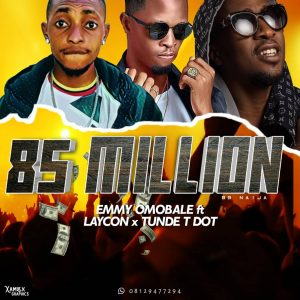 Emmy Omobale Ft Laycon X Tunde Ednut 85 Million Ludicloaded Tunde ednut my kinda song official video. ludicloaded